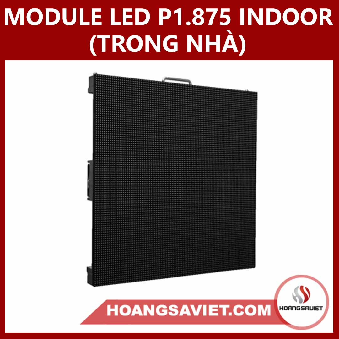 MODULE LED P1.875 INDOOR (TRONG NHÀ)