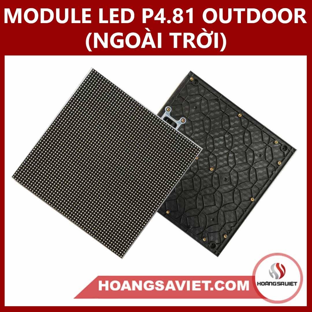 MODULE LED P4.81 OUTDOOR (NGOÀI TRỜI)
