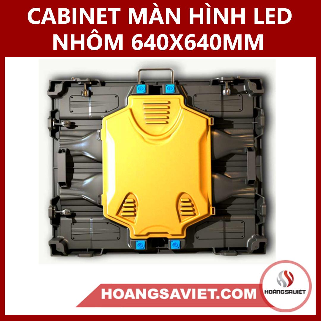 CABINET MÀN HÌNH LED HỢP KIM NHÔM 640*640