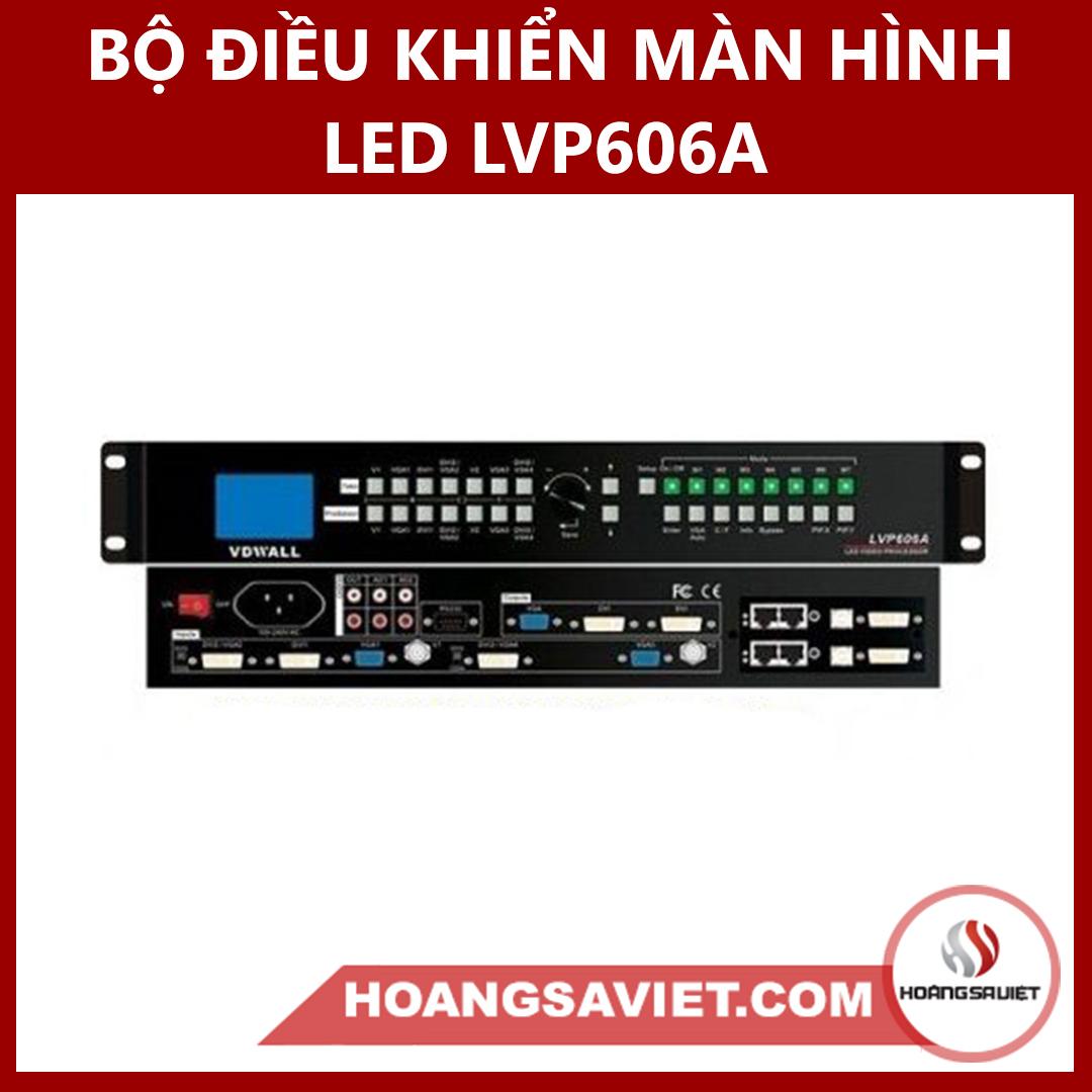 Bộ Điều Khiển Màn Hình LED LVP 606A (Video Processor)