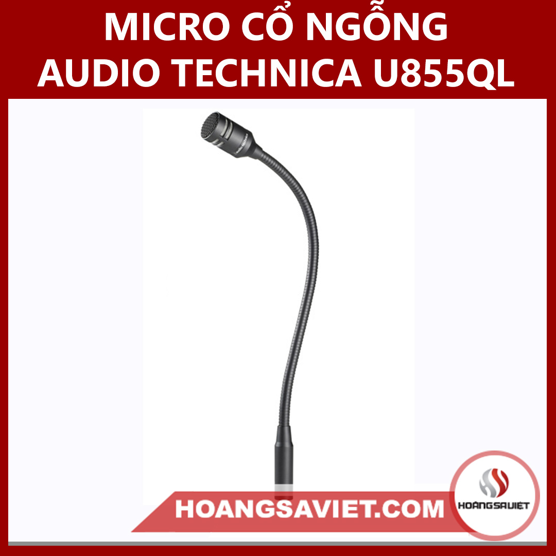 Micro Cổ Ngỗng Audio Technica U855QL