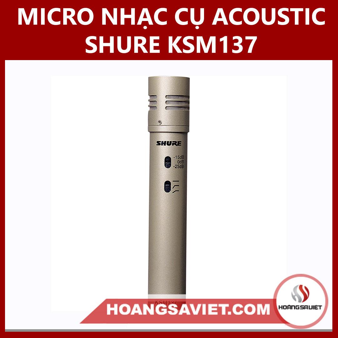Micro Shure KSM 137 Nhạc Cụ Acoustic