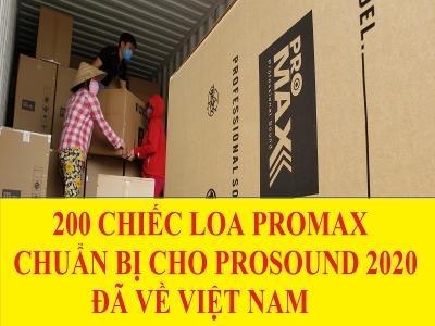 Đưa Loa Active Promax Về Việt Nam Chuẩn Bị Cho Prosound 2020