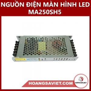 Nguồn Điện Màn Hình LED MA250SH5