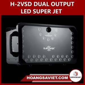 H-2VSD DUAL OUTPUT LED SUPER JET