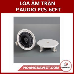 Loa âm Trần P.audio PCS-6CFT Chính Hãng Giá Rẻ
